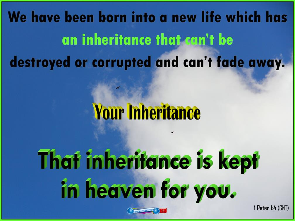 Inheritance: Is Your Heritage Heaven?