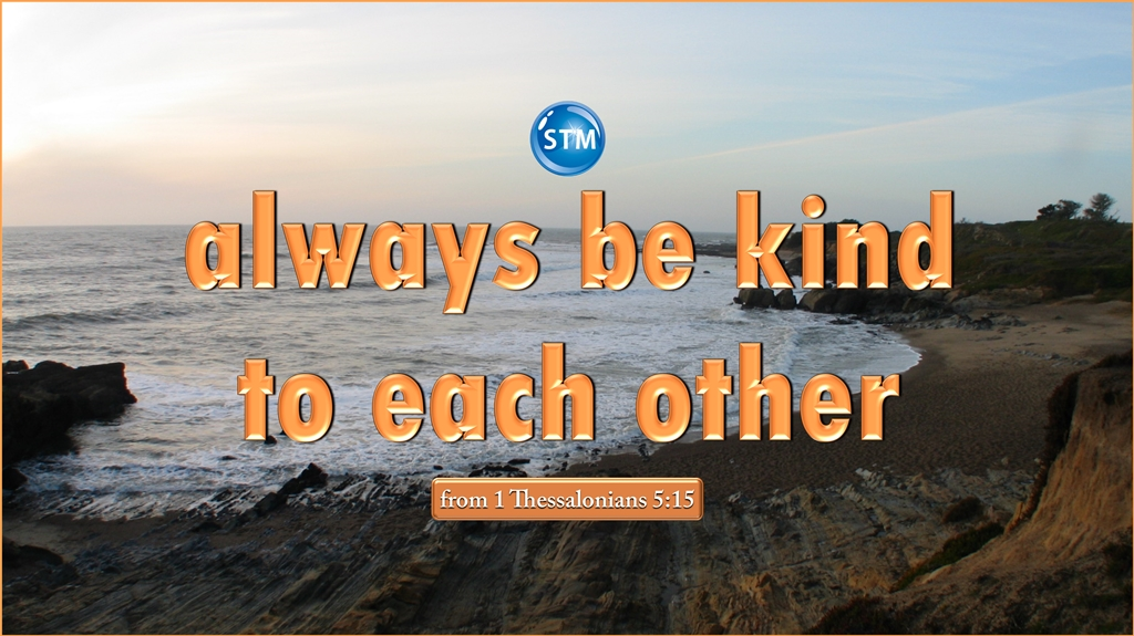 Kindness 1 Thessalonians 5:15