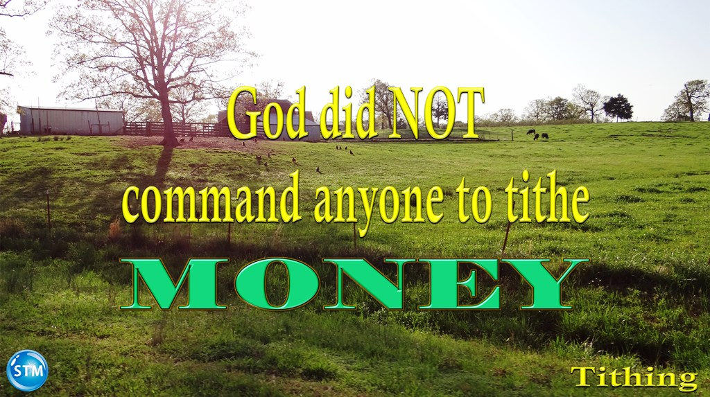God did not command anyone to tithe money. Tithing